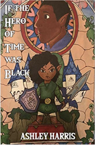 UNC Alumna Ashley Harris Publishes Poetry Chapbook Exploring Race and Racism through the Legend of Zelda