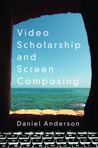 Image of Video Scholarship and Screen Composing book cover